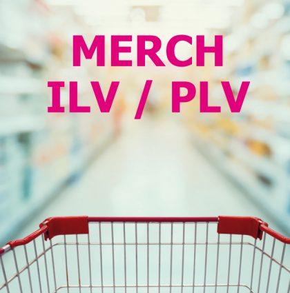 Merch / ILV / PLV